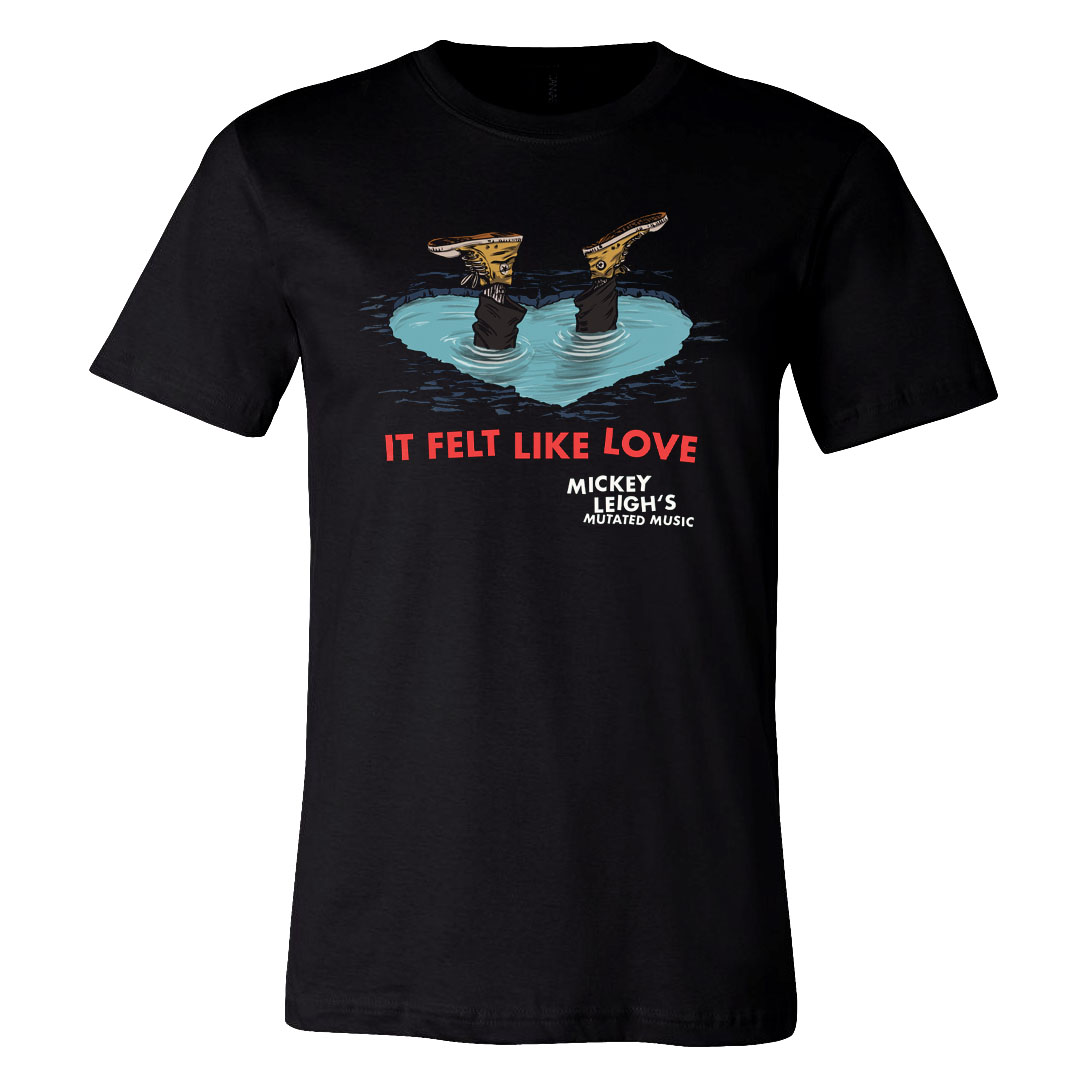 It Felt Like Love Tee